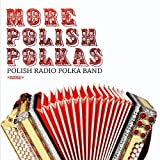 Polish Radio Polka Band More Polish Polkas [Remastered