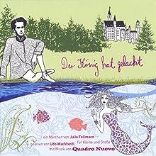 Der König hat gelacht Hörbuch von Julie Fellmann Gesprochen von: Udo Wachtveitl
