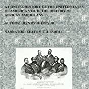 A Concise History of the United States of America: Volume II: The History of African Americans | [Henry Harrison Epps, Jr]
