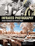 img - for Infrared Photography: Artistic Techniques for Brilliant Images book / textbook / text book