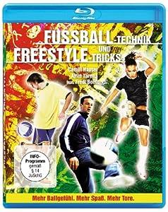 Fussball-Technik und Freestyle-Tricks [Blu-ray]