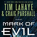 Mark of Evil Audiobook by Craig Parshall, Tim LaHaye Narrated by Daniel Butler