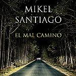 El mal camino [The Bad Road]   Mikel Santiago