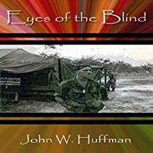 Eyes of the Blind (       UNABRIDGED) by John W. Huffman Narrated by Rich Miller