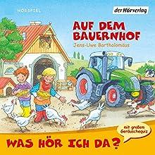 Auf dem Bauernhof (Was hör ich da?) Performance by Jens-Uwe Bartholomäus Narrated by Christian Giese, Anna Trageser, Nadine Wrietz