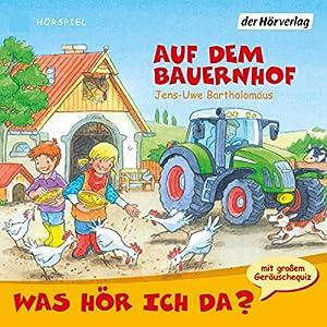 Auf dem Bauernhof (Was hör ich da?) Hörspiel
