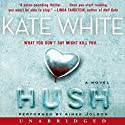 Hush: A Novel (       UNABRIDGED) by Kate White Narrated by Aimee Jolson