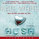 Hush: A Novel | Kate White