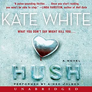 Hush: A Novel | [Kate White]