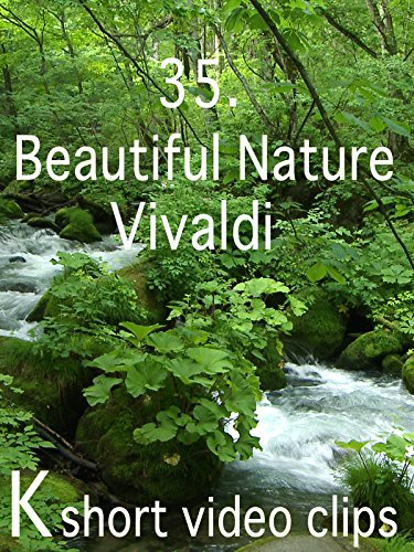 Clip: 35.Beautiful Nature--Vivaldi