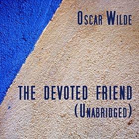 The Devoted Friend Oscar Wilde Essay