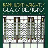 Frank Lloyd Wright's Glass Designs (Wright at a Glance)