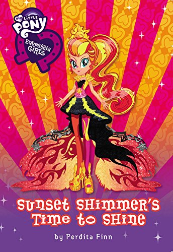 My Little Pony:  Equestria Girls: Sunset Shimmer's Time to Shine, by Perdita Finn