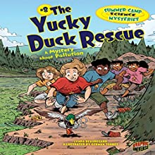 The Yucky Duck Rescue: A Mystery About Pollution Audiobook by Lynda Beauregard Narrated by  Book Buddy Digital Media