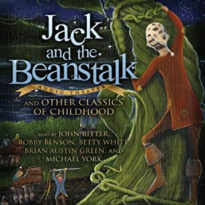 Jack and the Beanstalk and Other Classics of Childhood | [Blackstone Audio, Inc.]