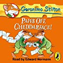 Geronimo Stilton, Book 6: Paws Off, Cheddarface! (       UNABRIDGED) by Geronimo Stilton Narrated by Edward Hermann