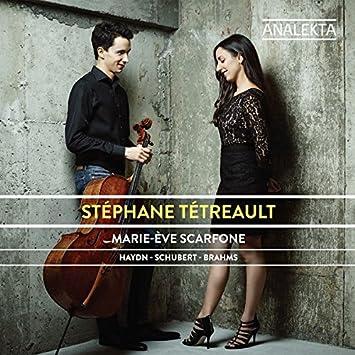 Stéphane Tétreault – Haydn – Schubert – Brahms