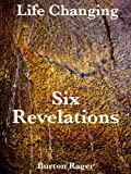 Six Revelations (Life Changing)