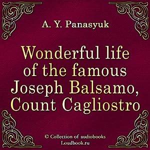 Chudesnaya zhizn znamenitogo Iosifa Bal'zamo, grafa Kaliostro [The Wonderful Life of the Famous Joseph Balsamo, Count Cagliostro] Audiobook