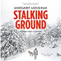 Stalking Ground: A Timber Creek K-9 Mystery, Book 2 Audiobook by Margaret Mizushima Narrated by Nancy Wu
