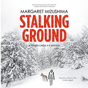 Stalking Ground: A Timber Creek K-9 Mystery, Book 2 Audiobook