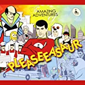 The Amazing Adventures of Pleaseeasaur | [Pleaseeasaur]