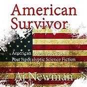 American Survivor: American Apocalypse, Book I | [AJ Newman]