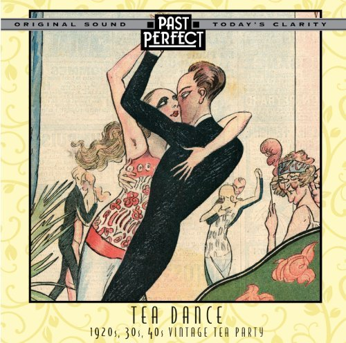 Tea Dance 1920S 30S 40S Vintage Tea Party By Artie Shaw, Billie Holiday, Annette Hanshaw, Benny Goodman, Fred Astaire, Glenn [Music Cd]