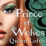 Prince of Wolves: Grey Wolves Series, Book 1 (       UNABRIDGED) by Quinn Loftis Narrated by Abby Craden