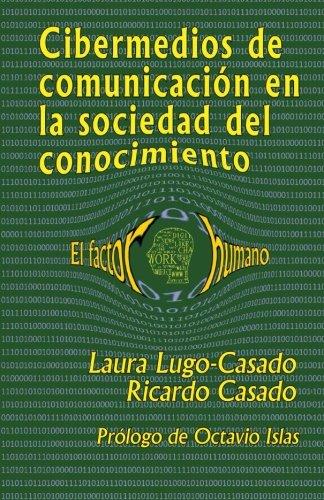 Cibermedios de comunicacion en la sociedad del conocimiento: El factor humano