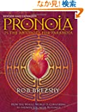 Pronoia Is the Antidote for Paranoia, Revised and Expanded: How the Whole World Is Conspiring to Shower You with Blessings