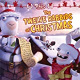 img - for The Twelve Rabbids of Christmas (Rabbids Invasion) book / textbook / text book