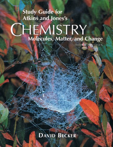 Study Guide for Atkins and Jones's Chemistry: Molecules, Matter, and Change