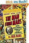 The Man from Mars: Ray Palmer's Amazi...