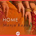 Home Audiobook by Manju Kapur Narrated by Meetu Chilana