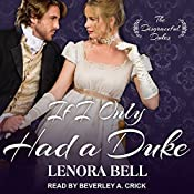 If I Only Had a Duke: Disgraceful Dukes Series, Book 2 | [Lenora Bell]