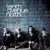 Songtexte von Tenth Avenue North - Over and Underneath