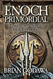Enoch Primordial: Chronicles of the Nephilim Book 2
