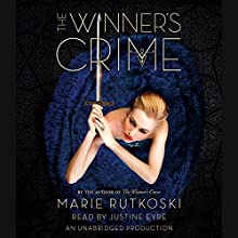 The Winner's Crime (       UNABRIDGED) by Marie Rutkoski Narrated by Justine Eyre