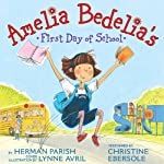 Amelia Bedelia's First Day of School (       UNABRIDGED) by Herman Parish, Lynne Avril Narrated by Christine Ebersole