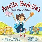 Amelia Bedelia's First Day of School   Herman Parish, Lynne Avril