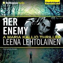 Her Enemy: Maria Kallio, 2   Livre audio Auteur(s) : Leena Lehtolainen, Owen F. Witesman (translated) Narrateur(s) : Amy Rubinate