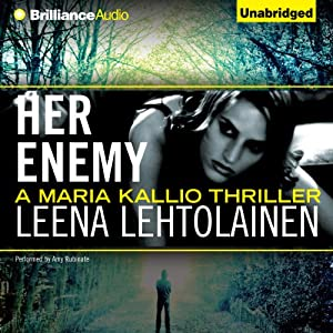 Her Enemy: Maria Kallio, 2 | [Leena Lehtolainen, Owen F. Witesman (translated)]