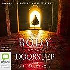 The Body on the Doorstep: A Romney Marsh Mystery, Book 1 Hörbuch von A. J. MacKenzie Gesprochen von: Ric Jerrom