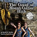 The Count of Mount Collier High Audiobook by David W. Gordon Narrated by David Bosco