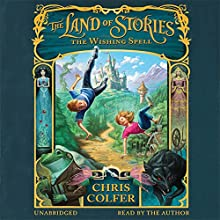 The Land of Stories: The Wishing Spell Audiobook by Chris Colfer Narrated by Chris Colfer