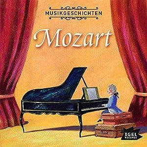 Musikgeschichten. Mozart Hörspiel