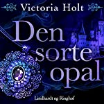 Den sorte opal | Victoria Holt