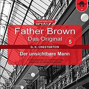 Der unsichtbare Mann (Father Brown - Das Original 5) Hörbuch