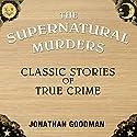 Supernatural Murders Audiobook by Jonathan Goodman Narrated by Simon Mattacks